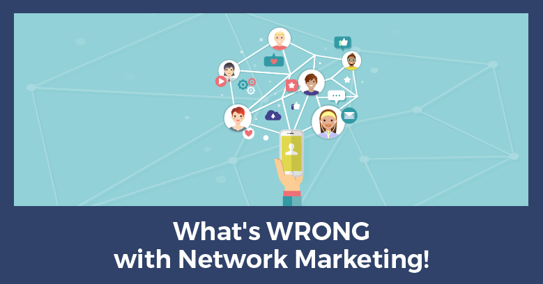 What's Wrong with Network Marketing?