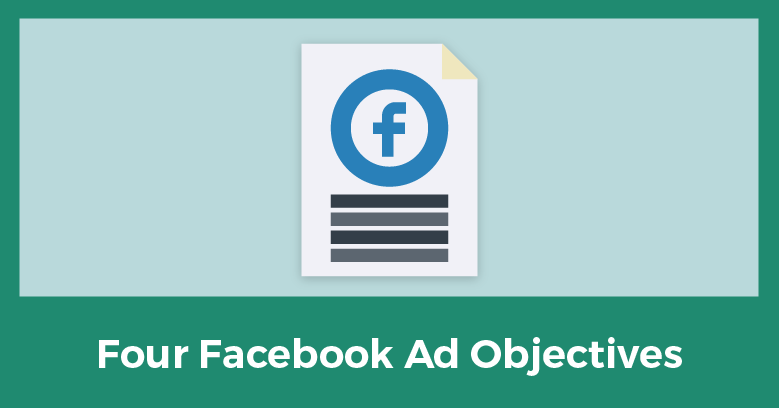 The Four Main Objectives For Advertising On Facebook